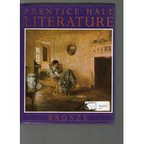 Literature -bronze-prentice Hall