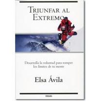 Libro Triunfar Al Extremo, Elsa Ávila.