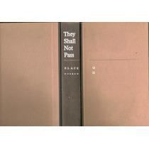 Black, Hillel. They Shall Not Pass. 1963. Libro En Inglés.