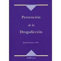 Prevencion De La Drogadiccion - Juan Escamez (ed.)