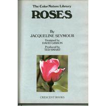 Seymour, Jaqueline. Roses. 1978. Libro En Inglés.