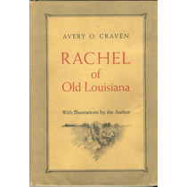 Craven, Avery O. Rachel Of Old Louisiana. 1975. Libro En Ing