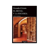 Libro El Metal Y La Escoria *cj
