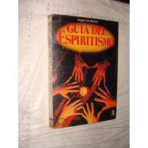 Libro Guia Del Espiritismo , Angelo De Micheli , Año 1987 ,