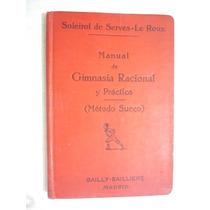 Manual De Gimnasia Racional Y Práctica. Soleirol De Serves..