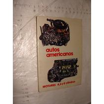 Libro Autos Americanos , Motores 4, 6, 8 Cilindros , 128 Pag