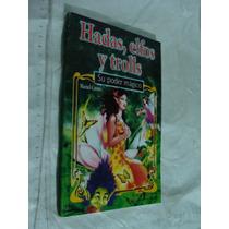Libro Hadas , Elfos Y Trolls , Su Poder Magico , 94 Paginas