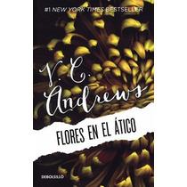 Flores En El Atico - Virginia C. Andrews - Debolsillo
