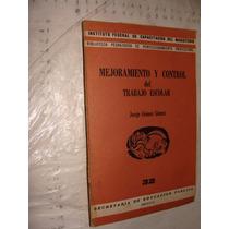 Libro Mejoramiento Y Control Del Trabajo Escolar , Jor