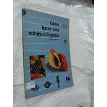 Libro Como Hacer Una Minienciclopedia , 99 Paginas , Año 19