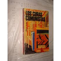 Libro Los Curas Comunistas , Jose Luis Martin Vigil , 330 Pa