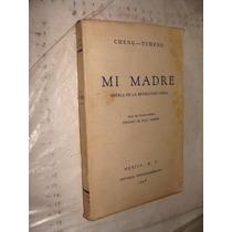 Libro Antiguo Año 1946 , Mi Madre Novela De La Revolucion Ch