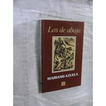 Libro Los De Abajo , Mariano Azuela , Año 1996 , 142 Paginas
