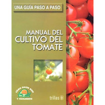 Manual Del Cultivo Del Tomate