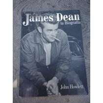 James Dean La Biografia John Howlett