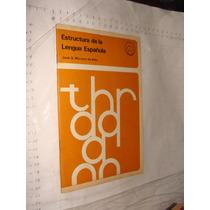 Libro Estructura De La Lengua Española , Jose G. Moreno , A