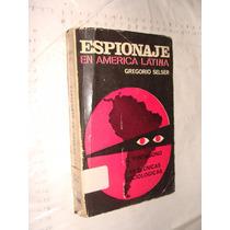 Libro Espionaje En America Latina , Gregorio Selser , Año 19
