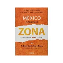 Libro Mexico Entre La Zona Un Estilo De Ida 100 Saludable
