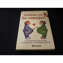 Cuidado Con Lo Consejos Carlos E. García