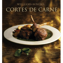Williams Sonoma: Cortes De Carne
