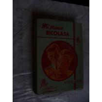 Libro Mi Prima Nicolasa , Matilde Alanic , Año 1945 . 203 Pa