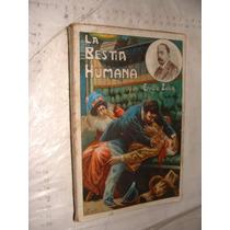 Libro La Bestia Humana , Emilio Zola , 235 Paginas