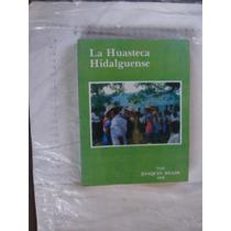 Libro La Huasteca Hidalguense , Joaquin Meade 1949 , 347 Pag