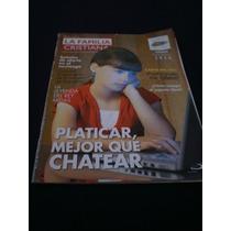 Revista Católica La Familia, Platicar Mejor Qué Chatear