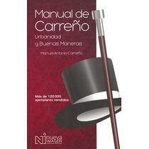 Manual De Carreño. Urbanidad Y Buenas Maneras - Manuel Anton