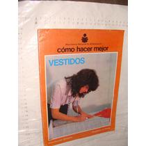 Libro Vestidos , Como Hacer Mejor , 32 Paginas , Movimient
