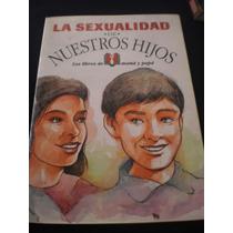 Libros De Papá Y Mamá La Sexualidad De Nuestro Hijos
