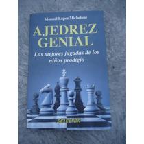 Libro Ajedrez Genial De Niños Prodigio Manuel Lopez