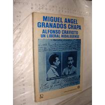 Libro Miguel Angel Granados Chapa , Alfonso Cravioto Un Libe