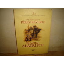 El Capitán Alatriste - Arturo Y Carlota Pérez-reverte