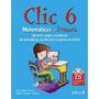 Libro Clic 6 Matematicas *cj