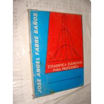 Libro Estadistica Elemental Para Profesores , Jose Angel Fab