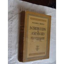Libro Introduccion Al Asesinato , Wenzell Brown , Año 1954