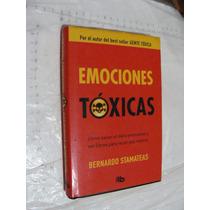 Libro Emociones Toxicas , Bernardo Stamateas , 255 Paginas ,