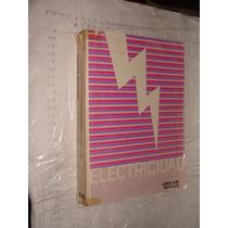Libro Electricidad Para Tecnicos , Abraham Marcus , Año 1983