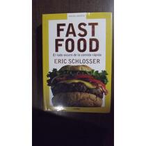 Fast Food. Eric Schlosser.