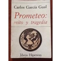 Prometeo Mito Y Tragedia Carlos García Gual