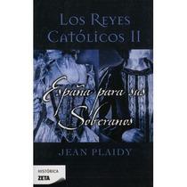 Los Reyes Catolicos 2 España Para Sus Soberanos - Jean Plaid