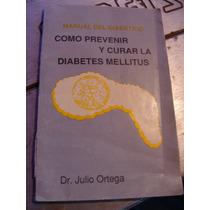 Libro Como Prevenir Y Curar La Diabetes Mellitus, Julio Orte