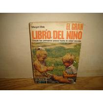 Gran Libro Del Niño, Desde Primeros Pasos Hasta Edad Escolar
