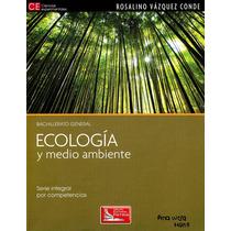 Libro: Ecología Y Medio Ambiente Envío Gratis