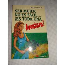 Libro Ser Mujer No Es Facil Es Toda Una Aventura,