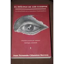 Dialogo De Los Cuerpos Sexualidad En Literatura Guatemalteca