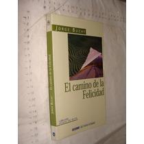 Libro El Camino De La Felicidad , Jorge Bucay , Año 2002 ,