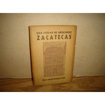 Ciudad De Abolengo,zacatecas, Ma. Auxilio Valle - Firmado