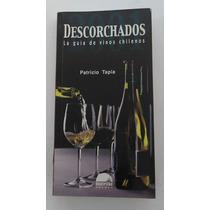 Descorchados / Patricio Tapia